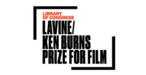 Library of Congress Lavine/Ken Burns Prize for Film
